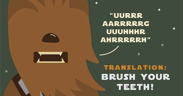 Brush Your Teeth Quotes: IT'S NOT WISE To Upset A Wookie... So Make