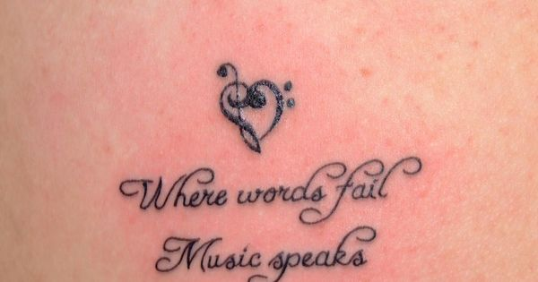 love this quote and the heart makes a cute tattoo music tattoos