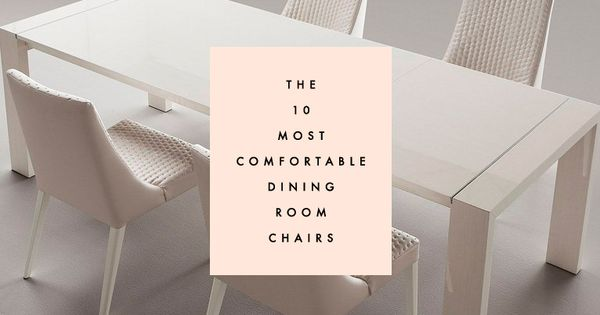 the 10 most comfortable dining chairs clementine daily interior