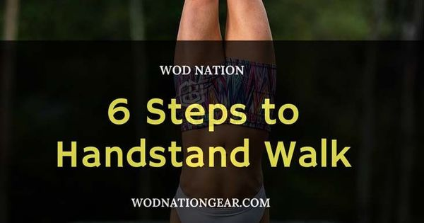 6 Easy Steps To Learn How To Handstand Walk Handstand Handstand Training Easy Workouts