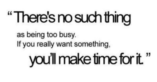 17 Best Too Busy Quotes On Pinterest: No Such Thing As Being Too Busy
