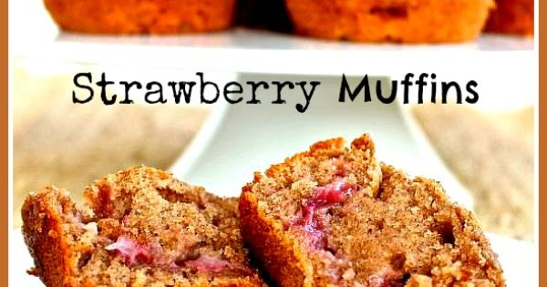 Muffins, Snacks and Strawberry muffins on Pinterest