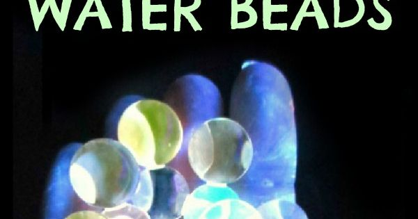 You will need: Water beads(water polymers fill up w/ water & are