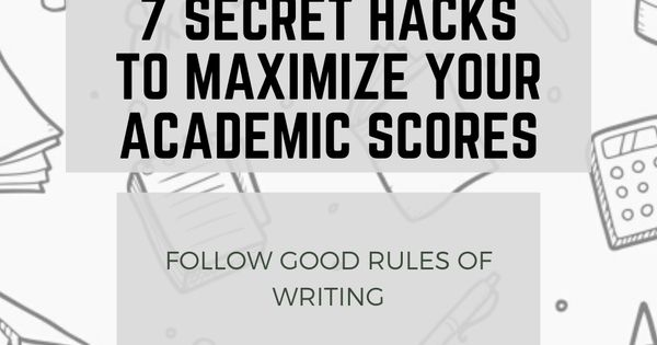7 Secret Hacks to Score High in Academic with Better Writing Skills |  Writing skills, Academic writing services, Cool writing