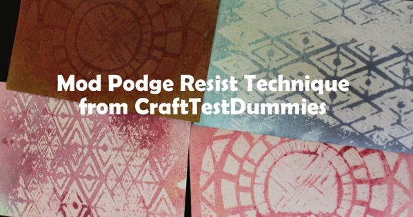 How-To: Mod Podge Resist Technique | Craft Test Dummies