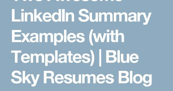 Two Awesome LinkedIn Summary Examples (with Templates) Blue Sky - blue sky resumes