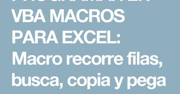 Programar En Vba Macros Para Excel Macro Recorre Filas Busca Copia Y Pega Datos Macros Programar Datos
