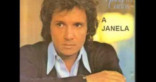 Roberto Carlos A Janela Roberto Carlos Musicas Roberto Carlos