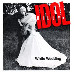 File Billy Idol White Wedding 1982 Single Picture Cover Jpg Billy Idol White Wedding Billy Idol White Wedding Song