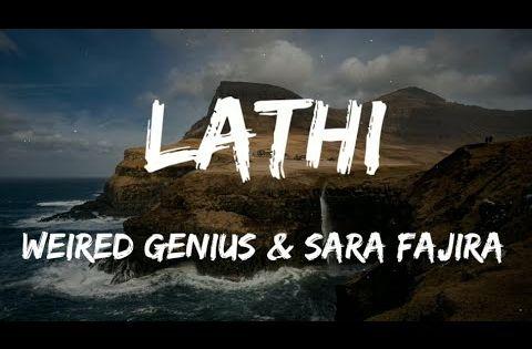 Weird Genius Lathi Ft Sara Fajira Lyrics Video Youtube Pop Lyrics Chill Songs Beautiful Lyrics