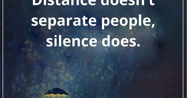 Loving Someone Doesnt Need A Reason If You Can Explain: Silence Quotes Distance Doesn't Separate People, Silence