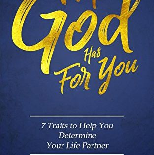 The Man God Has For You 7 Traits To Help You Determine Y Https Www Amazon Com Dp 0998018902 Ref Cm Sw R Pi Dp U Life Partners Books To Read Free Reading