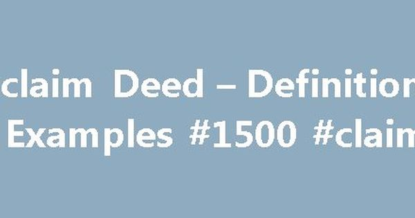 Quitclaim Deed u2013 Definition and Examples #1500 #claim #form http - quick deed form