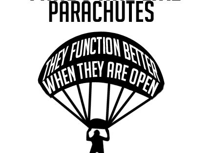 Minds are like parachutes quotations parachute wordsofwisdom true openmind typography