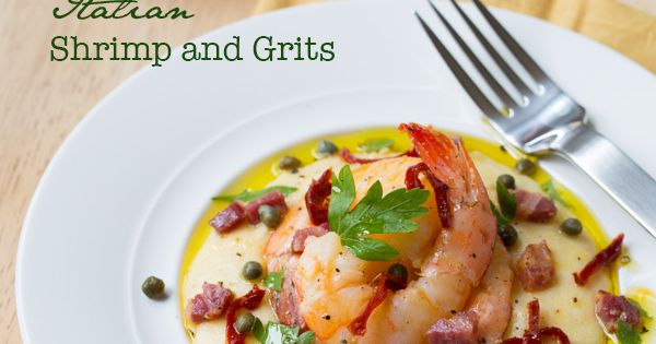 Italian Shrimp and Grits | Recipe | Grits and Shrimp
