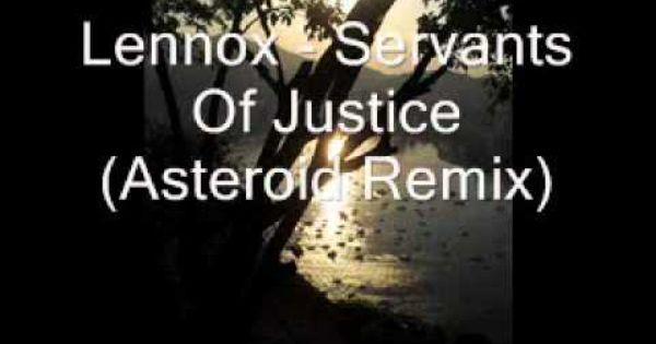 Lennox Servants Of Justice Asteroid Remix Remix Servant Lennox