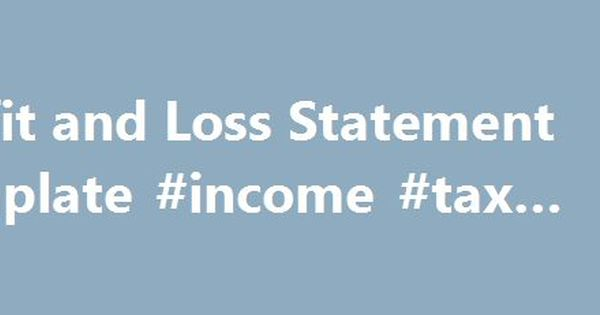 Profit and Loss Statement Template #income #tax #office http - how to do a profit loss statement