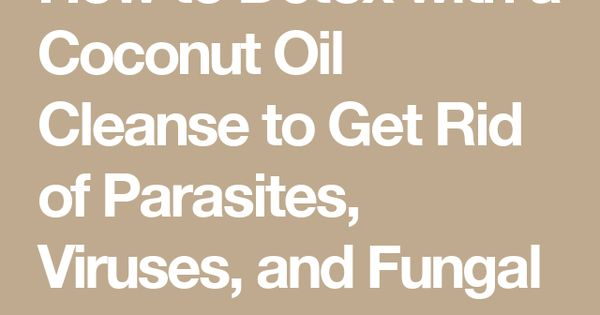 How to Detox with a Coconut Oil Cleanse to Get Rid of