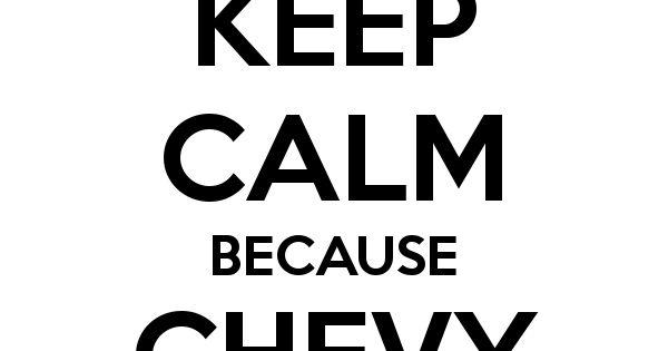keep calm because chevy sucks