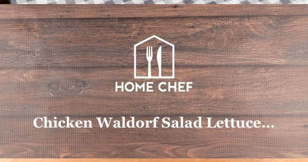 Chicken Waldorf Salad Lettuce Cups with candied walnuts   Recipe