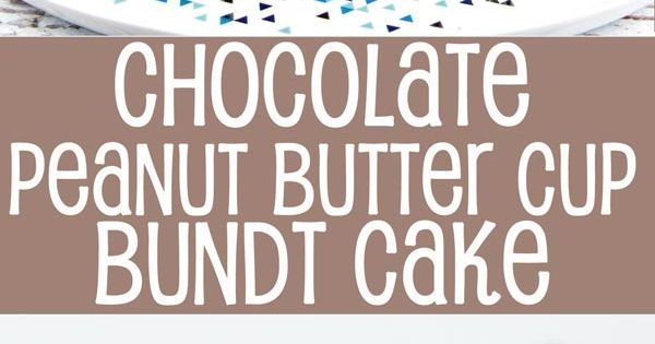 Peanut butter cup bundt cake recipe