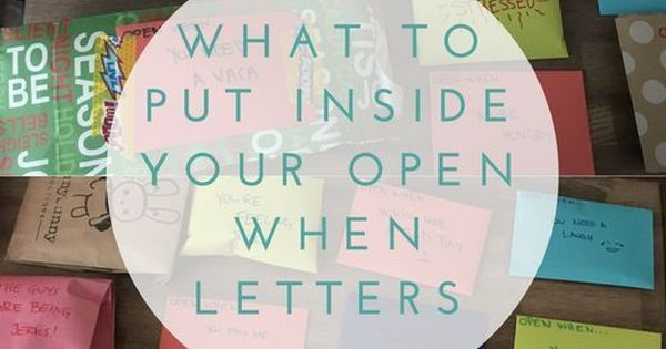 what to write in open when letters what to put inside your open when letters quot open when 1714