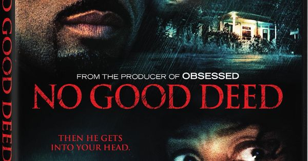 No Good Deed Good Movie Gute Taten Spannende Filme Filme Kostenlos