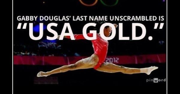 "Gabby Douglas' last name unscrambled is ""USA GOLD"". Like a BOSS."