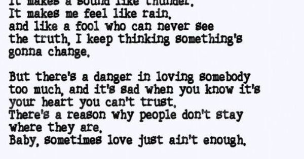Baby Sometimes Love Just Ain T Enough Lyrics With Images