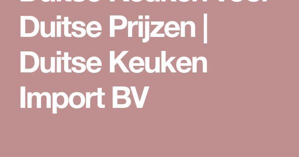 Duitse Keuken Voor Duitse Prijzen Duitse Keuken Import Bv Duitse Keuken Keuken Duitse