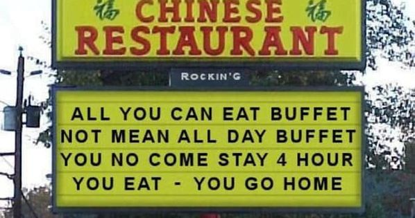 27 Signs You Were Raised By Asian Immigrant Parents Chinese Buffet Funny Signs Chinese Restaurant