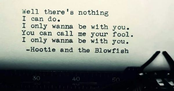 Wanna Be With You Quotes: I Only Wanna Be With You/ Hootie And The Blowfish