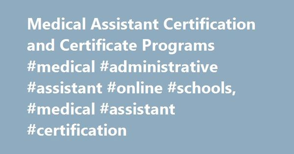 Medical Assistant Certification And Certificate Programs Medical