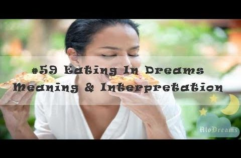 Eating In Dreams Meaning And Interpretation Dream Meanings Dreams Meaning Dream Meaning