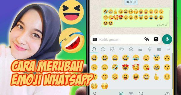 Cara Merubah Emoji Whatsapp Menjadi Lebih Keren Pesan