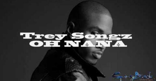 Trey Songz Oh Nana Lyrics On Screen Trey Songz Lyrics Nana