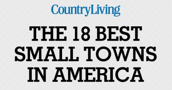 18 Of The Most Charming Small Towns Across America Small