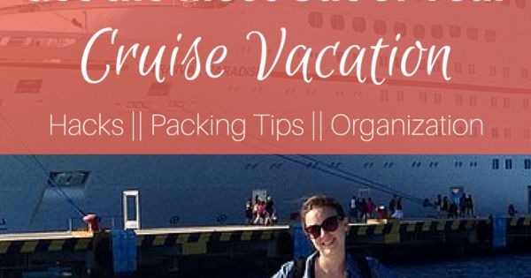 Cruise Hacks Getting The Most Out Of Your Cruise Vacation