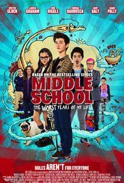 Middle School The Worst Years Of My Life 2016 Pg 1h 32min Comedy 7 October 2016 Usa Funny F Middle School Movie My Life Movie About Time Movie