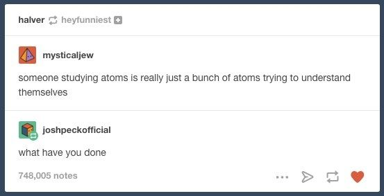 27 Insane Tumblr Realizations That Ll Make You Question Your Existence Tumblr Funny Laughing So Hard Funny Me