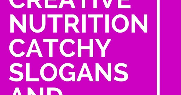 List of 39 Creative Nutrition Catchy Slogans and Taglines ...