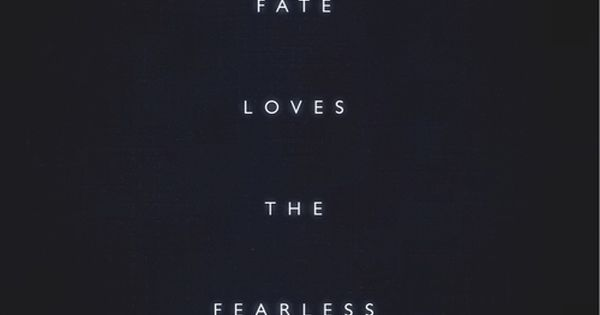 Be fearless! quotes