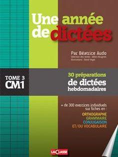 Une Annee Complete De 30 Dictees Preparees Pour Le Cm1 Permettant De Travailler L Ensemble Des Competences D Orthographe De Vocabulaire Dictee Cm1 Dictee Cm1