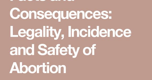 the consequences of illegal abortion Roe had tried to obtain an illegal abortion near dallas i saw the effects of abortions on girls in mexico who were raped.