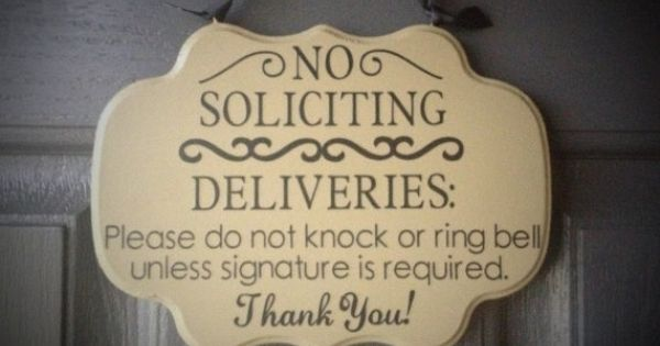 No Soliciting Sign Deliveries Please Do Not Knock Or