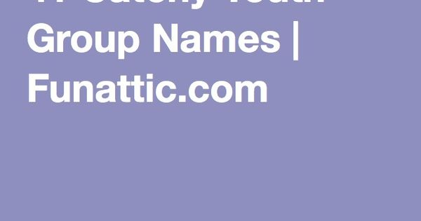 41 Catchy Youth Group Names | Youth group names, In need ...