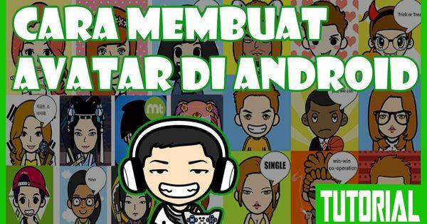 Cara Membuat Avatar Sendiri Di Hp Android