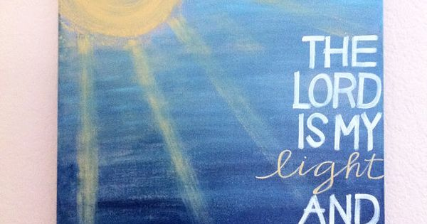 The Lord is My Light and My Salvation - Christian Art -