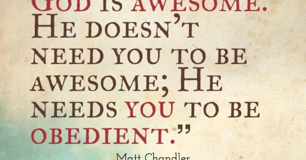 God Is Awesome. He Doesn't Need You To Be Awesome; He