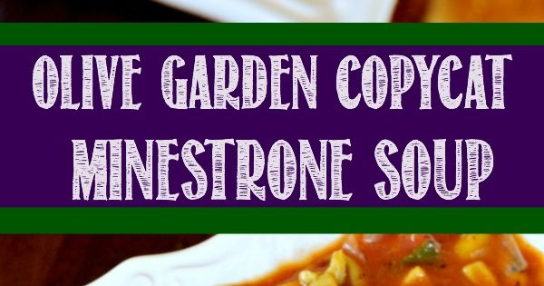 Olive Garden Minestrone Soup Copycat Recipe Tastes Just Like The Original Maybe Even Better